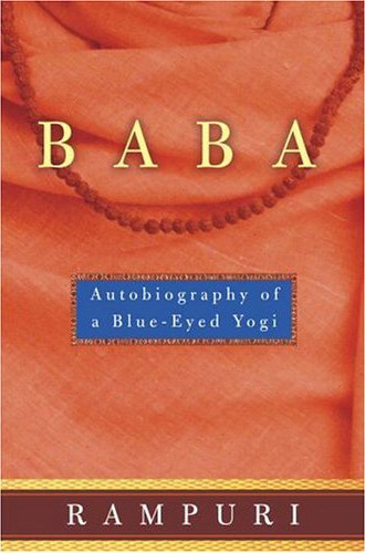 Baba: Autobiography of a Blue-Eyed Yogi.