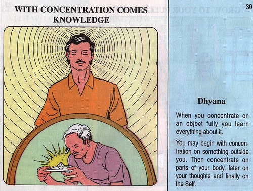 Dhyana --with concentration comes knowledge.