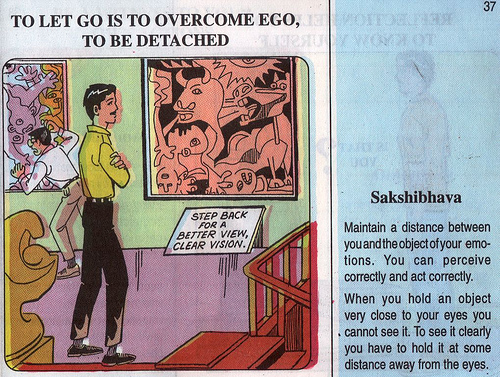 To let go is to overcome ego, Sakshibhava.