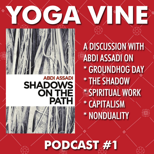 The Souljerky Yoga Vine, podcast #1: Abdi Assadi | Shadows on Groundhog Day